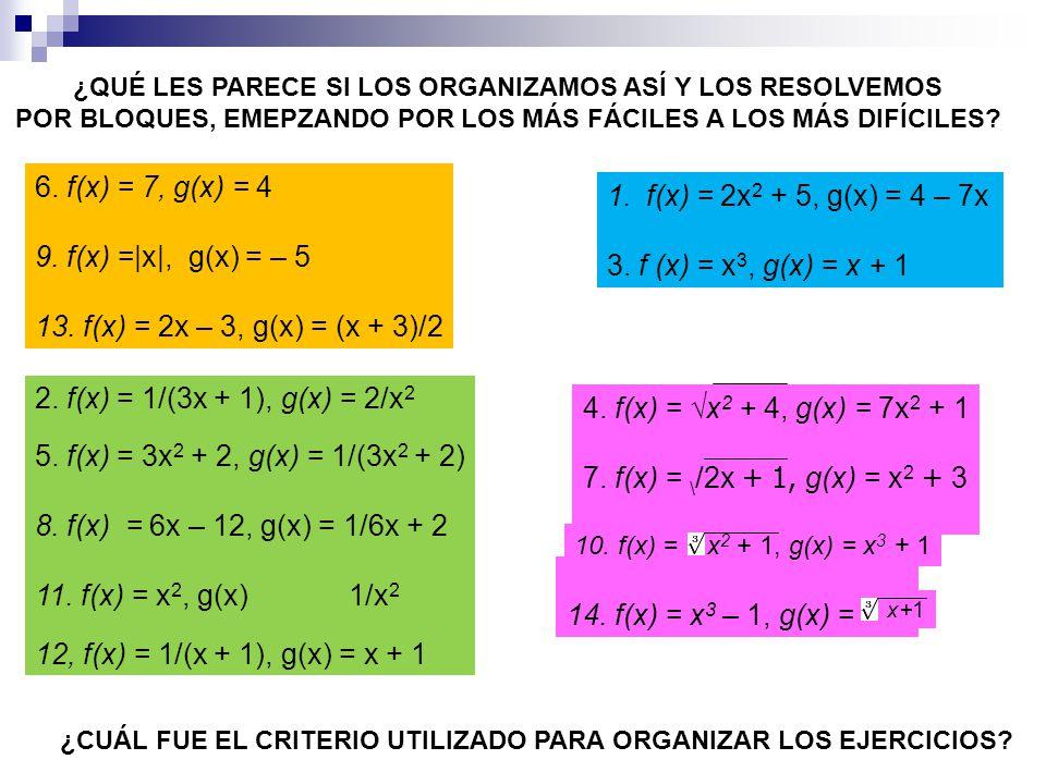 6. f(x) = 7, g(x) = 4 f(x) = 2x2 + 5, g(x) = 4 – 7x