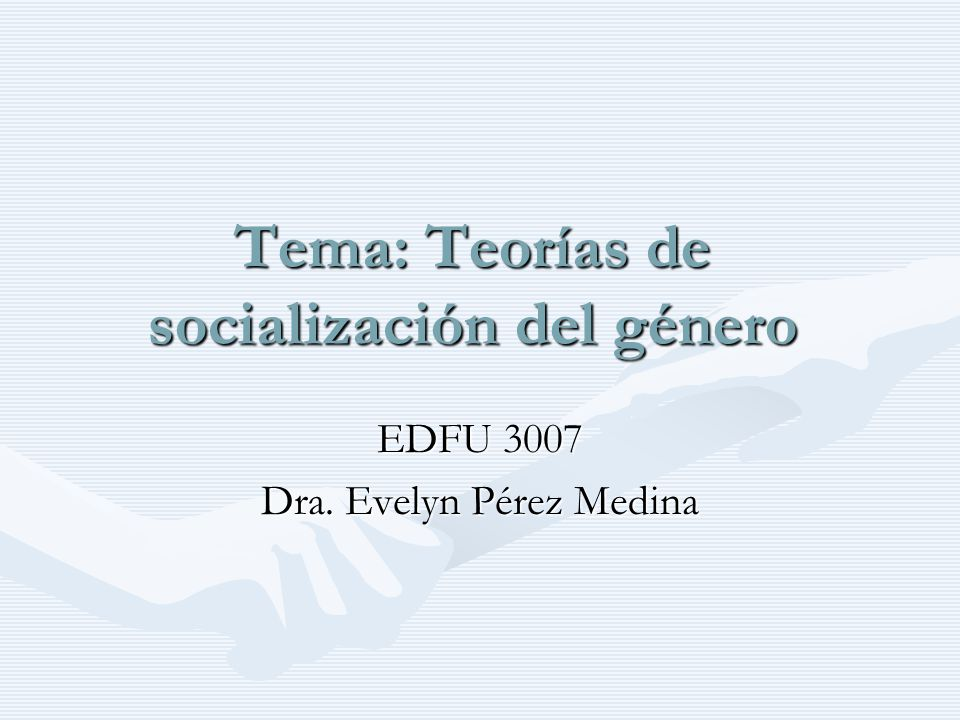 Tema: Teorías de socialización del género