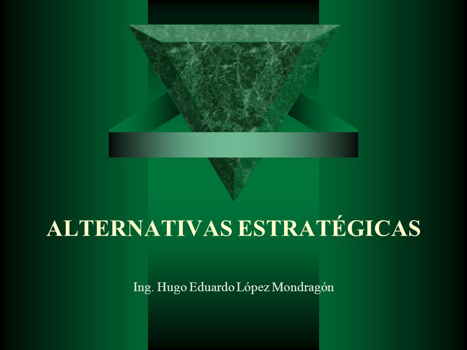 ALTERNATIVAS ESTRATÉGICAS