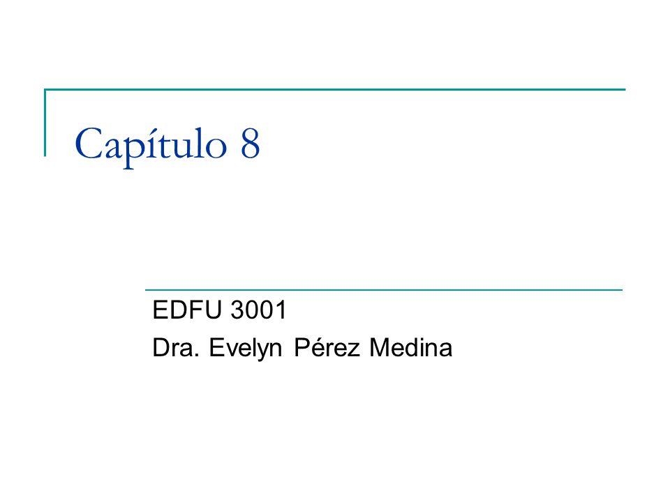 EDFU 3001 Dra. Evelyn Pérez Medina