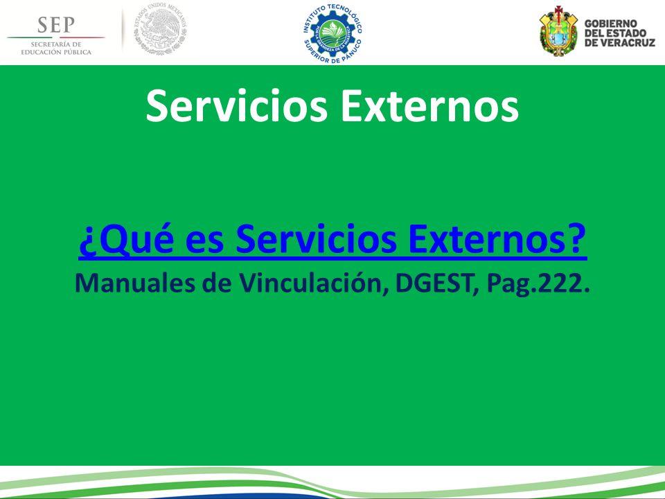 ¿Qué es Servicios Externos Manuales de Vinculación, DGEST, Pag.222.