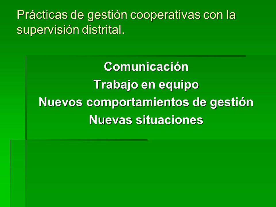 Prácticas de gestión cooperativas con la supervisión distrital.