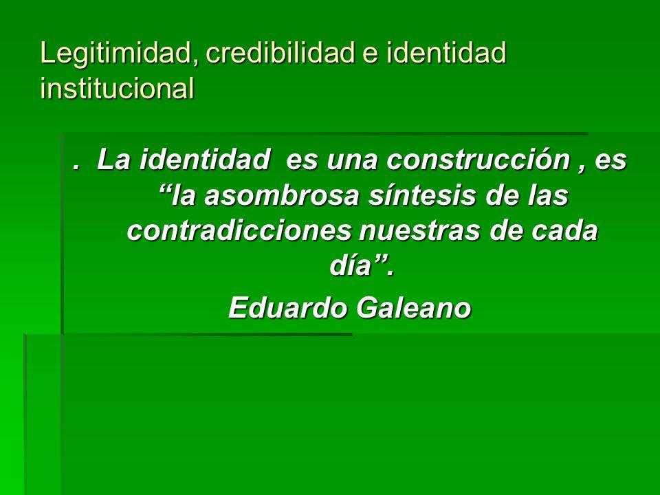 Legitimidad, credibilidad e identidad institucional