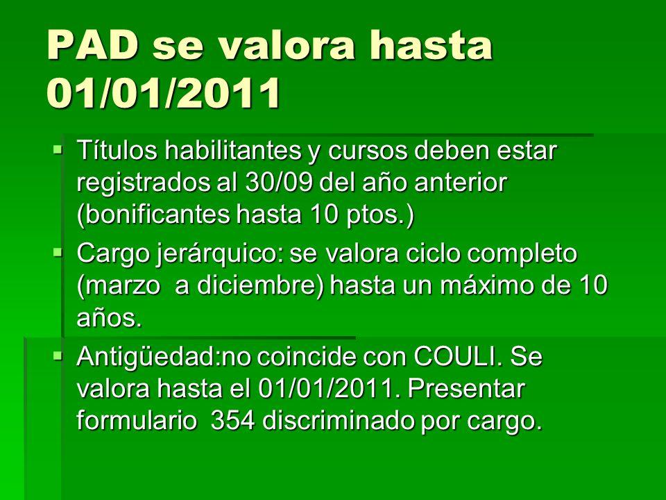 PAD se valora hasta 01/01/2011 Títulos habilitantes y cursos deben estar registrados al 30/09 del año anterior (bonificantes hasta 10 ptos.)