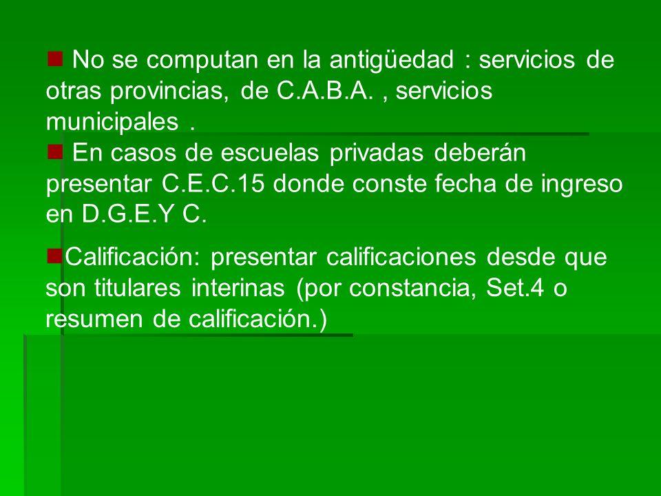 No se computan en la antigüedad : servicios de otras provincias, de C