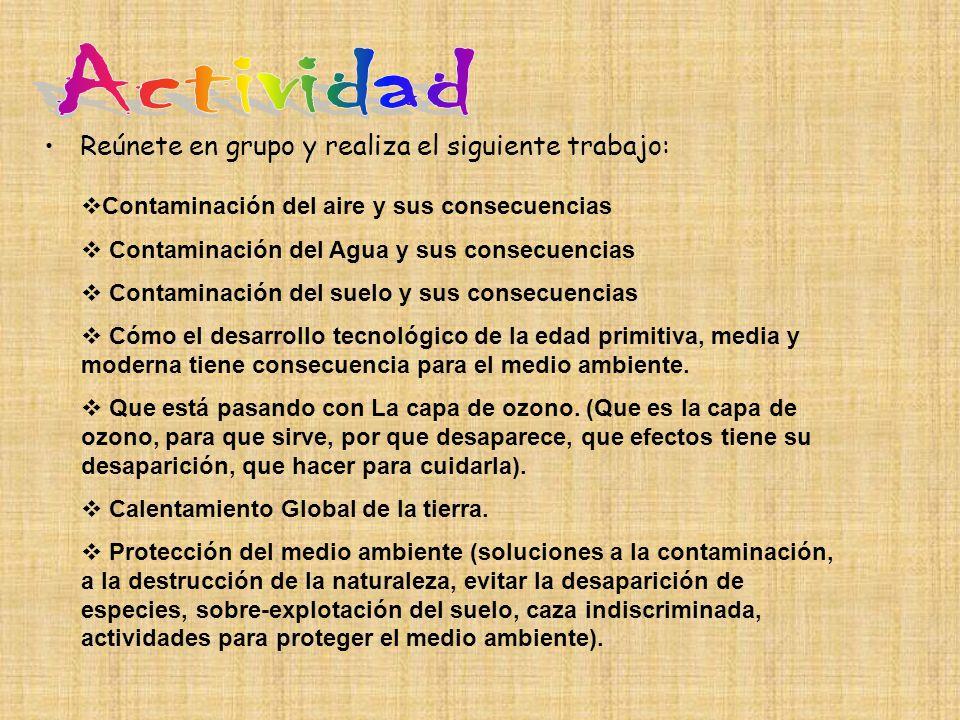 Actividad Reúnete en grupo y realiza el siguiente trabajo: