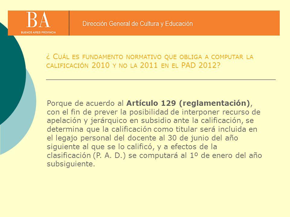 ¿ Cuál es fundamento normativo que obliga a computar la calificación 2010 y no la 2011 en el PAD 2012