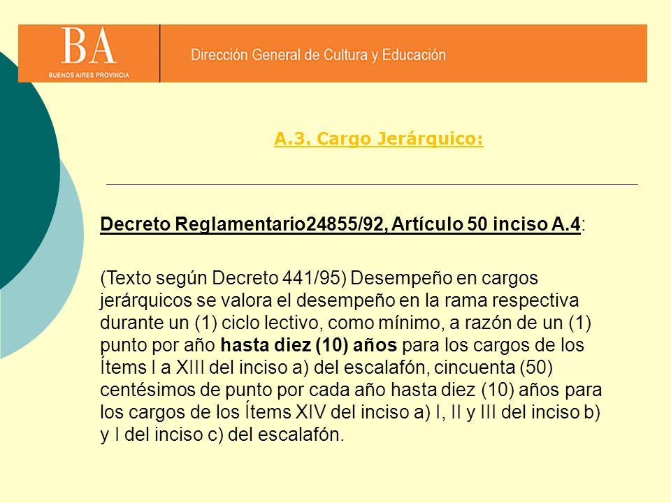 Decreto Reglamentario24855/92, Artículo 50 inciso A.4: