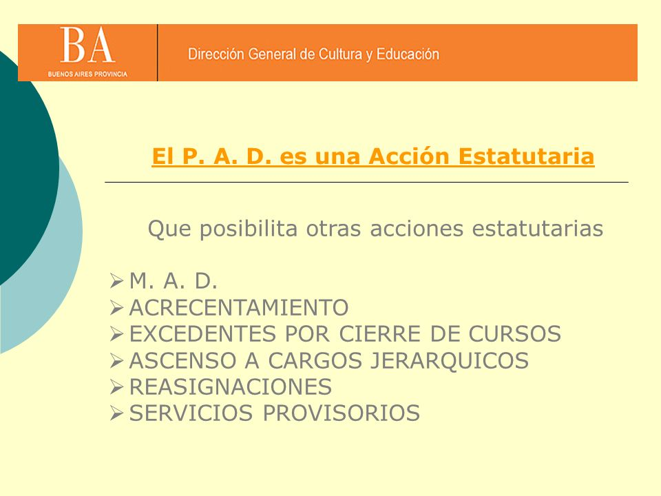 El P. A. D. es una Acción Estatutaria