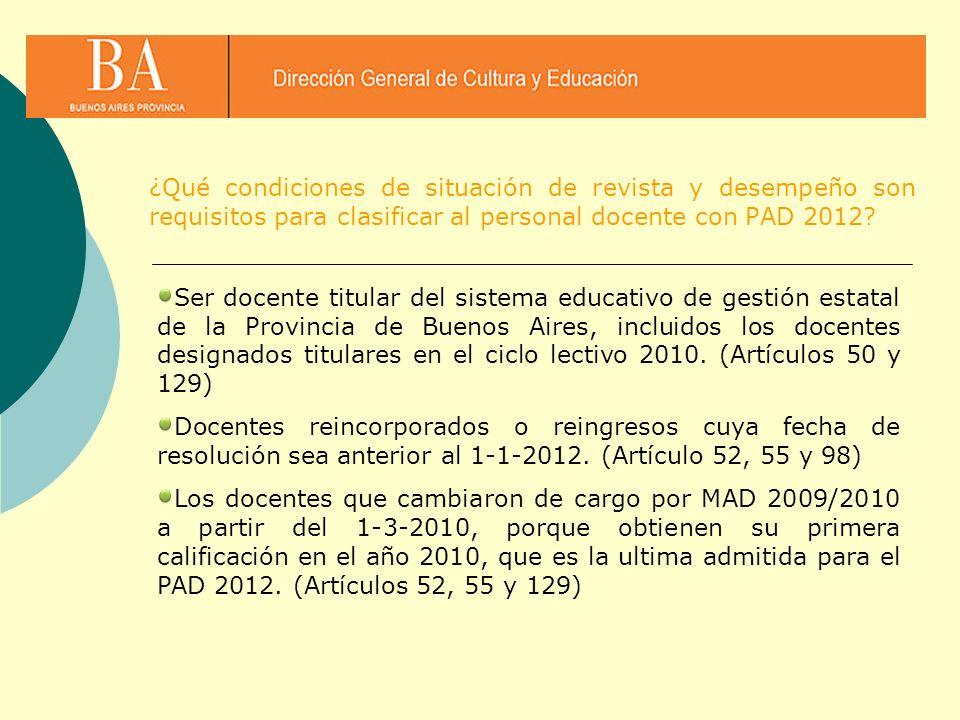 ¿Qué condiciones de situación de revista y desempeño son requisitos para clasificar al personal docente con PAD 2012