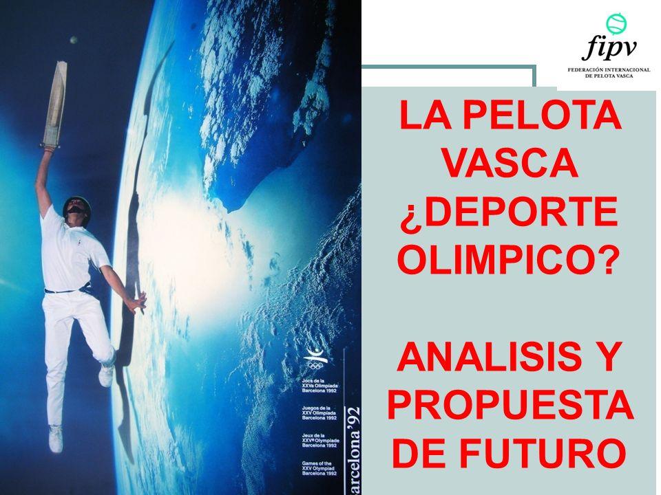 LA PELOTA VASCA ¿DEPORTE OLIMPICO ANALISIS Y PROPUESTA DE FUTURO