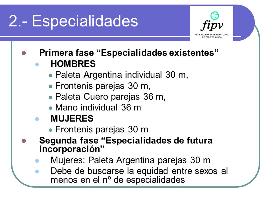2.- Especialidades Primera fase Especialidades existentes HOMBRES
