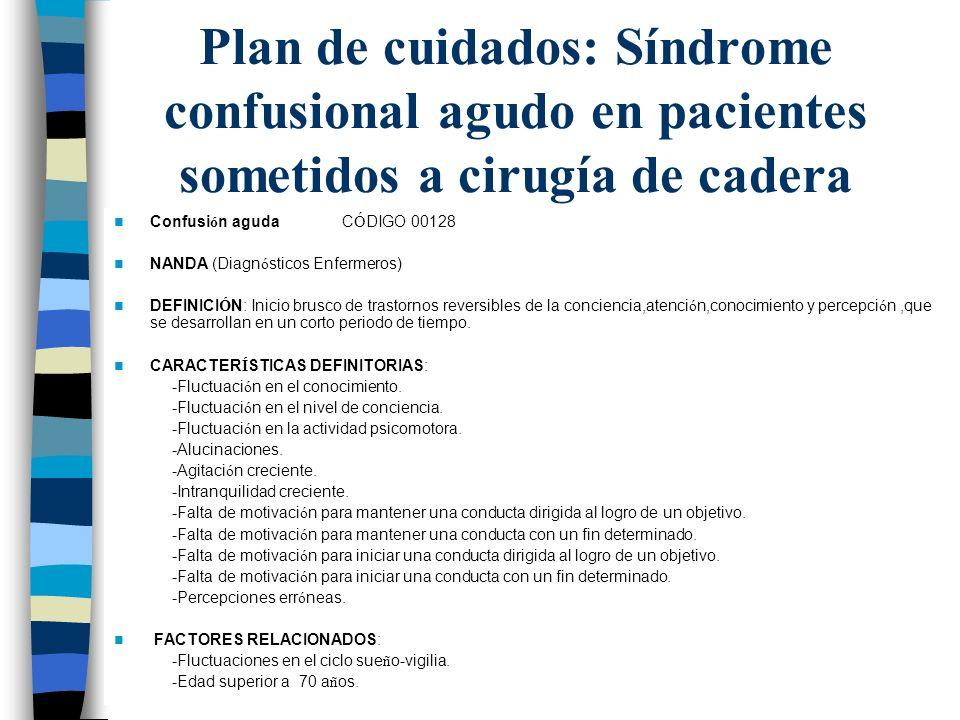 Plan de cuidados: Síndrome confusional agudo en pacientes sometidos a cirugía de cadera