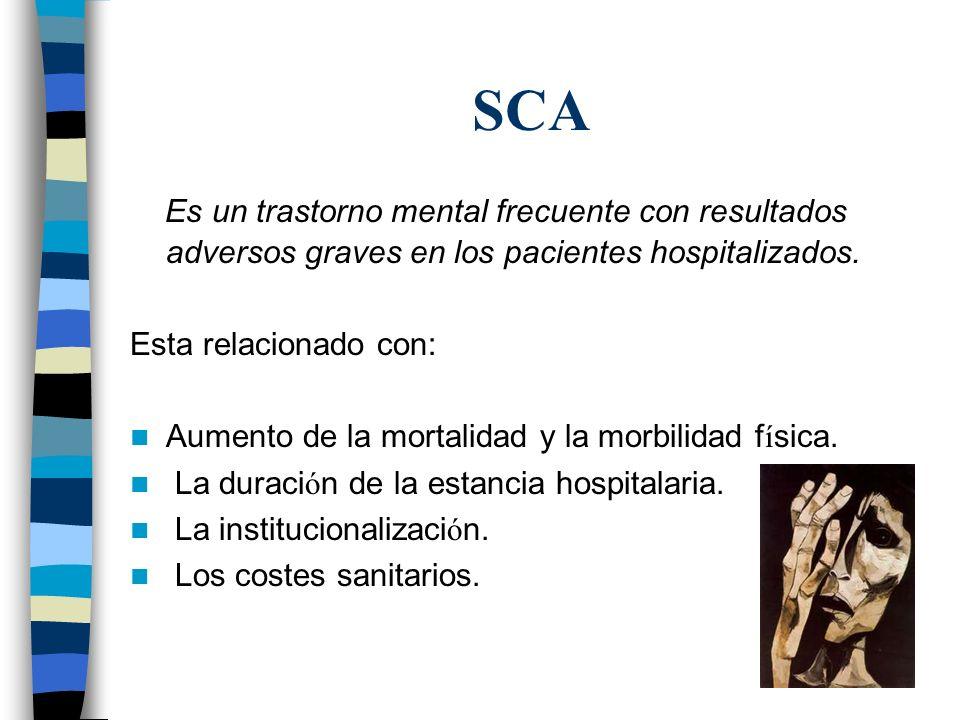 SCA Es un trastorno mental frecuente con resultados adversos graves en los pacientes hospitalizados.