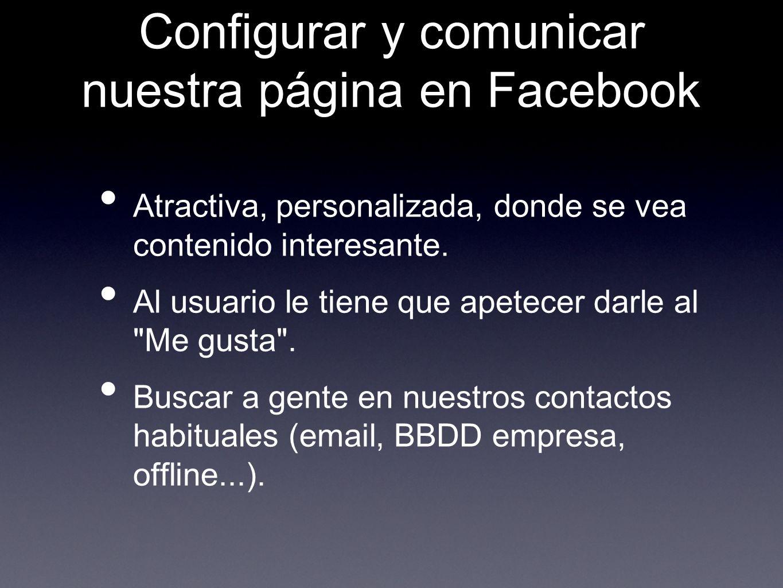 Configurar y comunicar nuestra página en Facebook