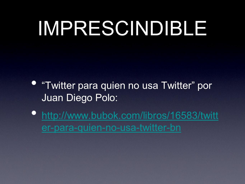 IMPRESCINDIBLE Twitter para quien no usa Twitter por Juan Diego Polo: http://www.bubok.com/libros/16583/twitt er-para-quien-no-usa-twitter-bn.