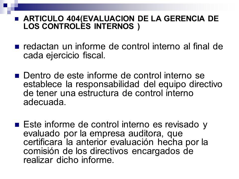 ARTICULO 404(EVALUACION DE LA GERENCIA DE LOS CONTROLES INTERNOS )