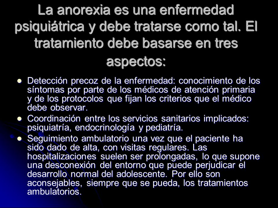 La anorexia es una enfermedad psiquiátrica y debe tratarse como tal