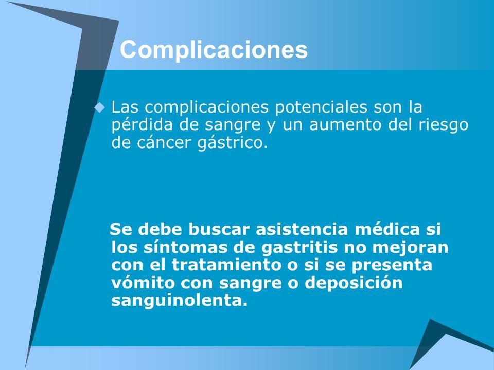 Complicaciones Las complicaciones potenciales son la pérdida de sangre y un aumento del riesgo de cáncer gástrico.