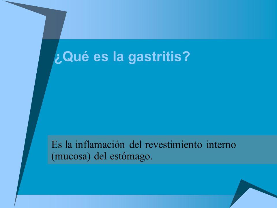 Es la inflamación del revestimiento interno (mucosa) del estómago.