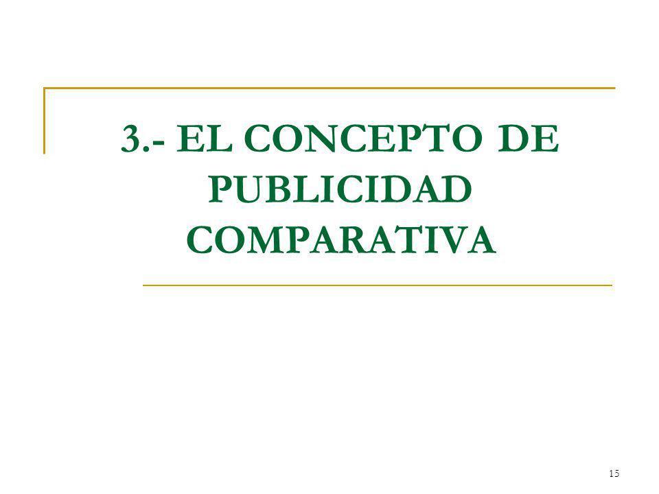 3.- EL CONCEPTO DE PUBLICIDAD COMPARATIVA