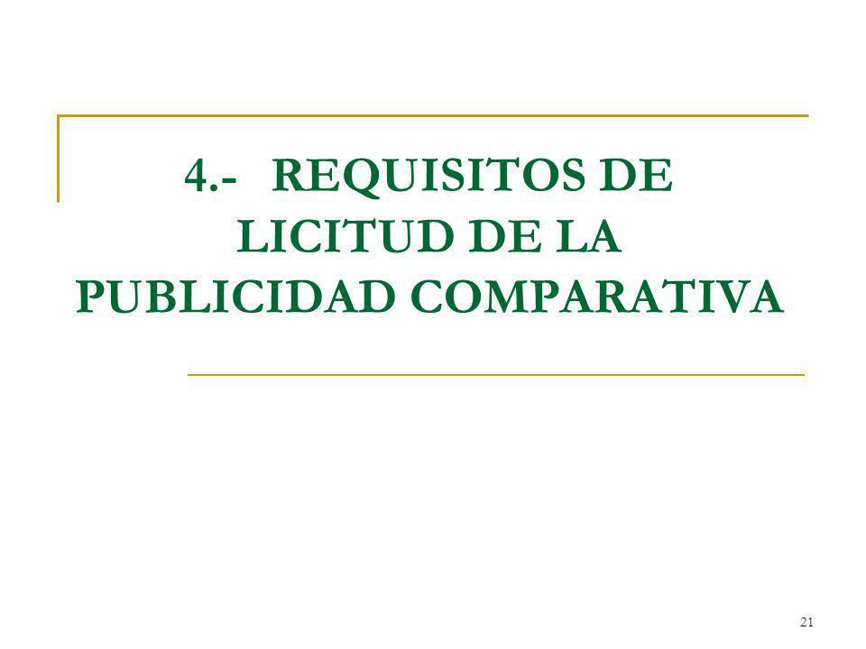 4.- REQUISITOS DE LICITUD DE LA PUBLICIDAD COMPARATIVA