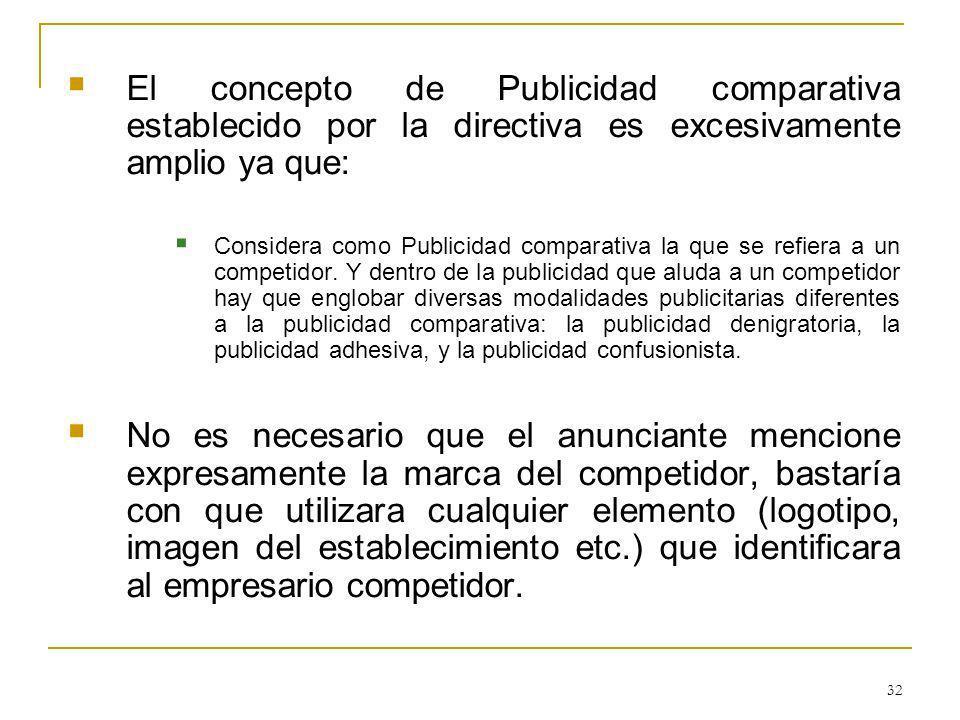 El concepto de Publicidad comparativa establecido por la directiva es excesivamente amplio ya que: