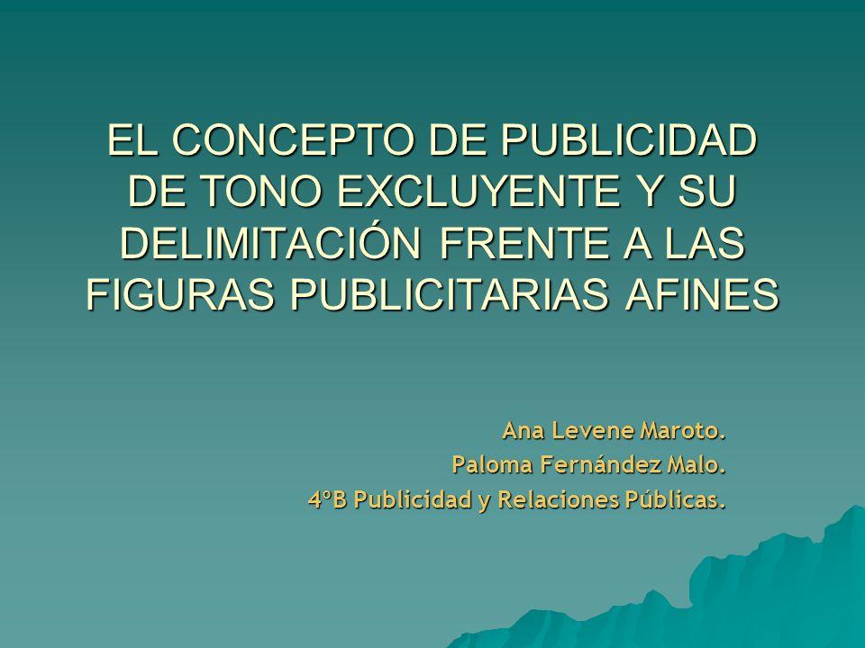 EL CONCEPTO DE PUBLICIDAD DE TONO EXCLUYENTE Y SU DELIMITACIÓN FRENTE A LAS FIGURAS PUBLICITARIAS AFINES