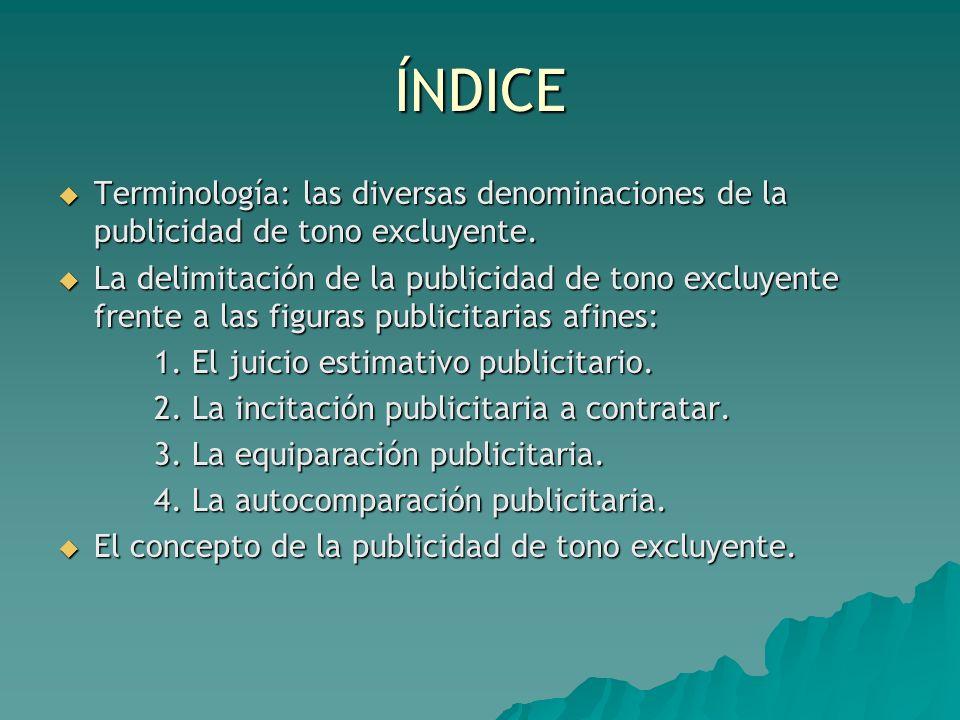 ÍNDICETerminología: las diversas denominaciones de la publicidad de tono excluyente.