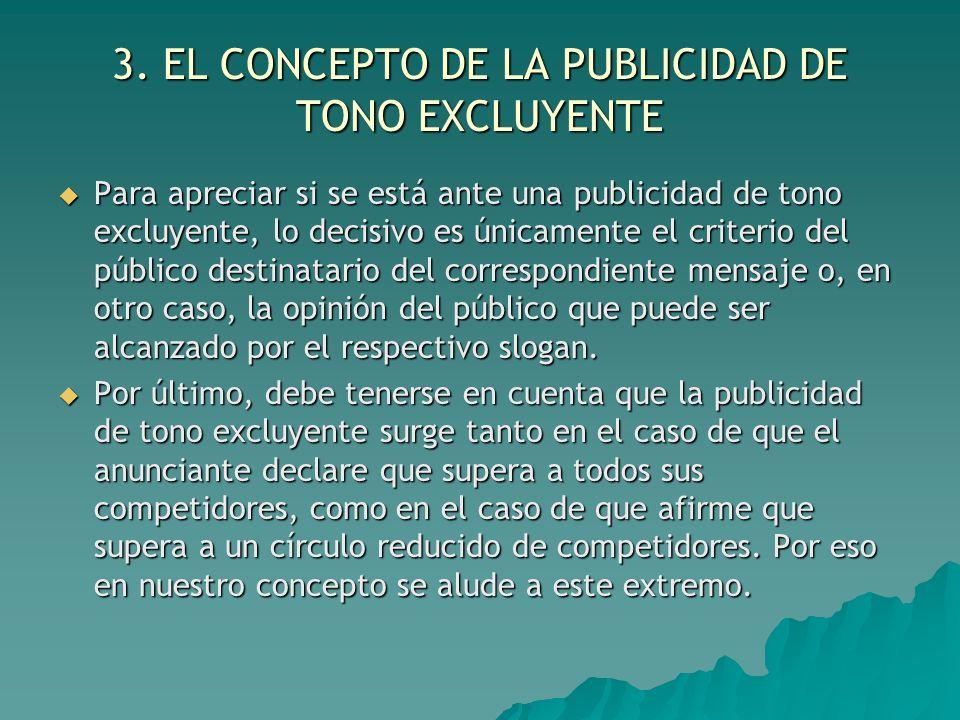 3. EL CONCEPTO DE LA PUBLICIDAD DE TONO EXCLUYENTE