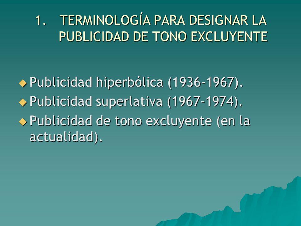 TERMINOLOGÍA PARA DESIGNAR LA PUBLICIDAD DE TONO EXCLUYENTE