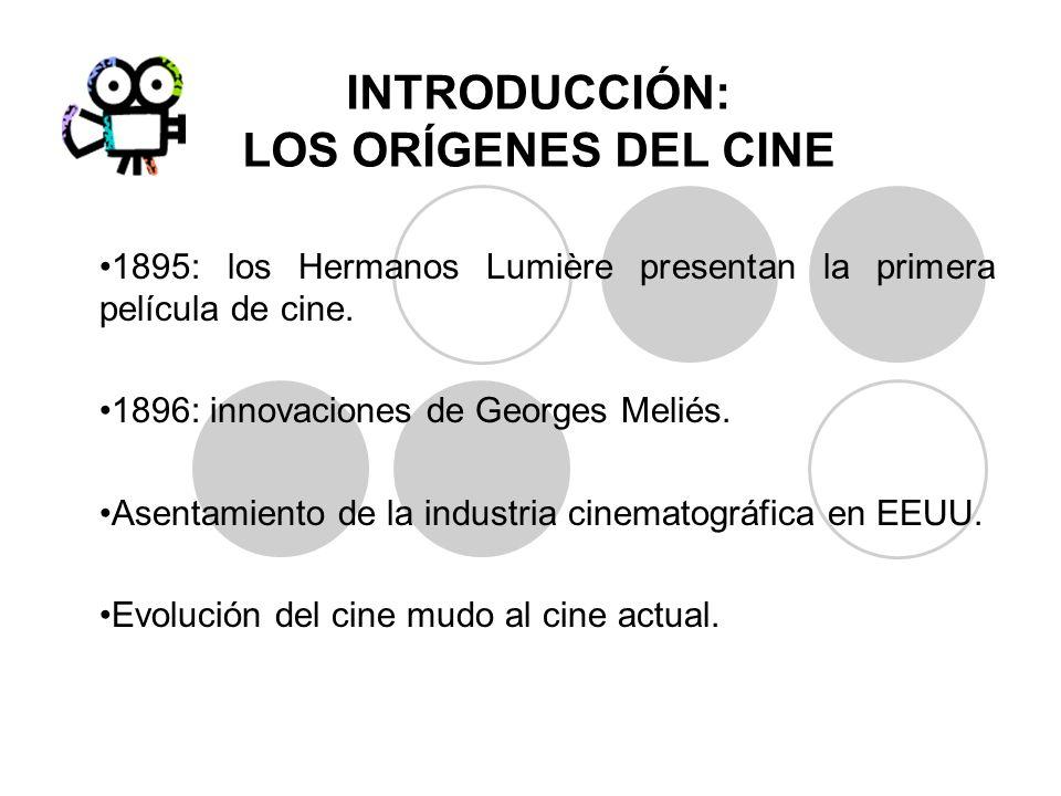 INTRODUCCIÓN: LOS ORÍGENES DEL CINE