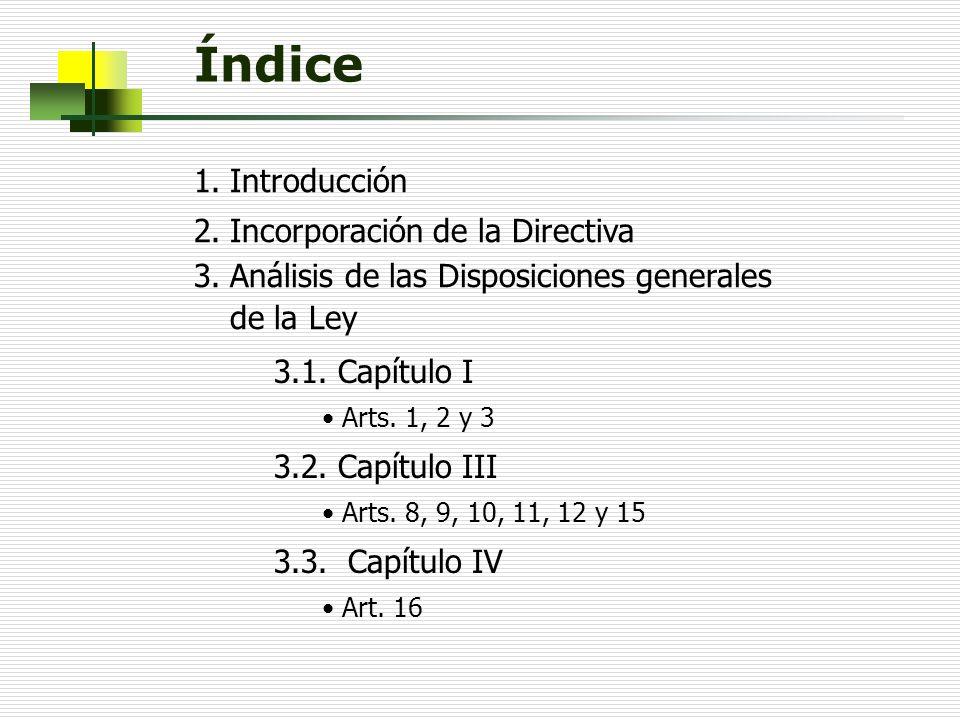 Índice Introducción Incorporación de la Directiva
