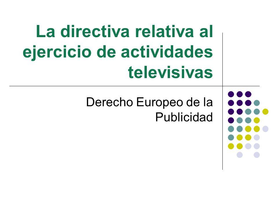 La directiva relativa al ejercicio de actividades televisivas