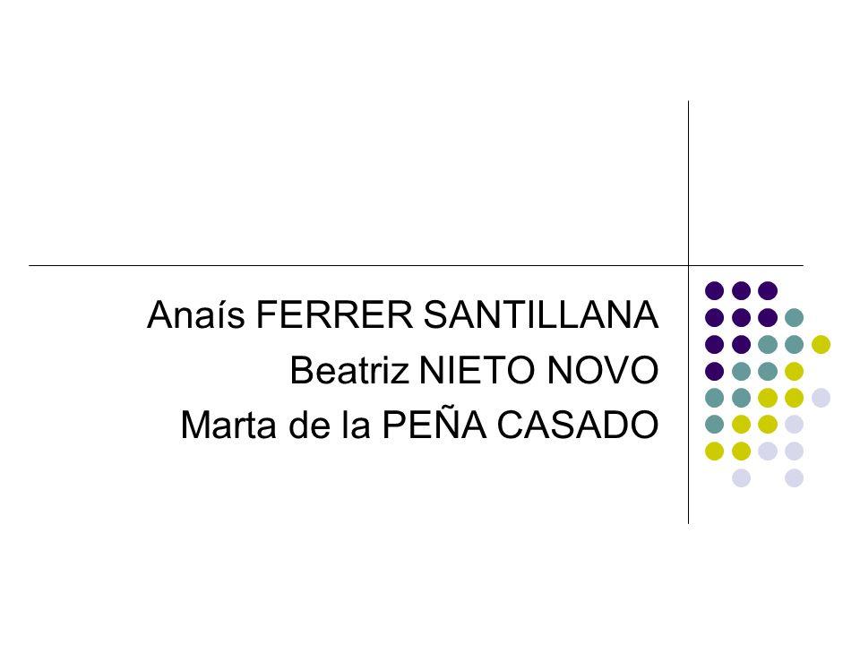 Anaís FERRER SANTILLANA Beatriz NIETO NOVO Marta de la PEÑA CASADO