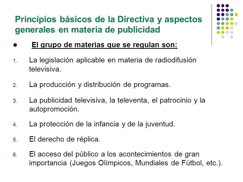El grupo de materias que se regulan son: