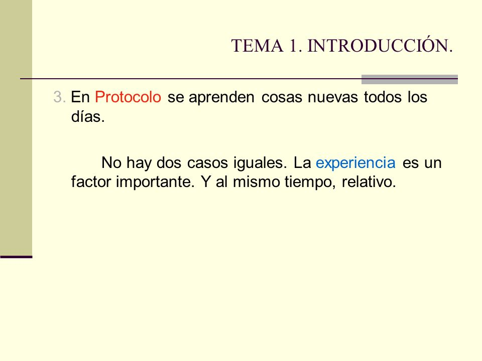 TEMA 1. INTRODUCCIÓN. 3. En Protocolo se aprenden cosas nuevas todos los días.