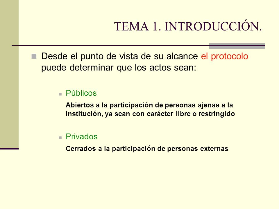 TEMA 1. INTRODUCCIÓN. Desde el punto de vista de su alcance el protocolo puede determinar que los actos sean: