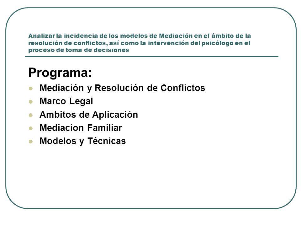Programa: Mediación y Resolución de Conflictos Marco Legal