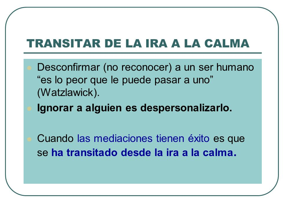 TRANSITAR DE LA IRA A LA CALMA