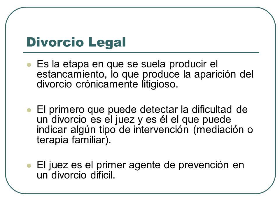 Divorcio Legal Es la etapa en que se suela producir el estancamiento, lo que produce la aparición del divorcio crónicamente litigioso.