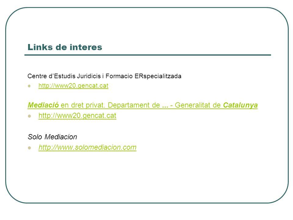 Links de interes Centre d'Estudis Juridicis i Formacio ERspecialitzada. http://www20.gencat.cat.