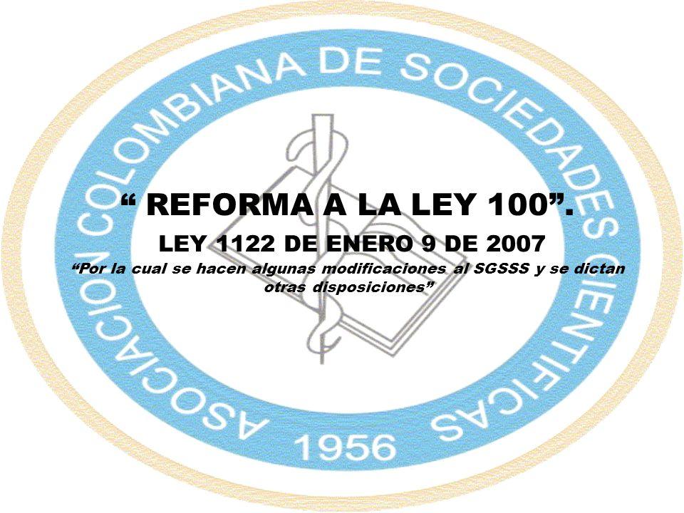 REFORMA A LA LEY 100 . LEY 1122 DE ENERO 9 DE 2007