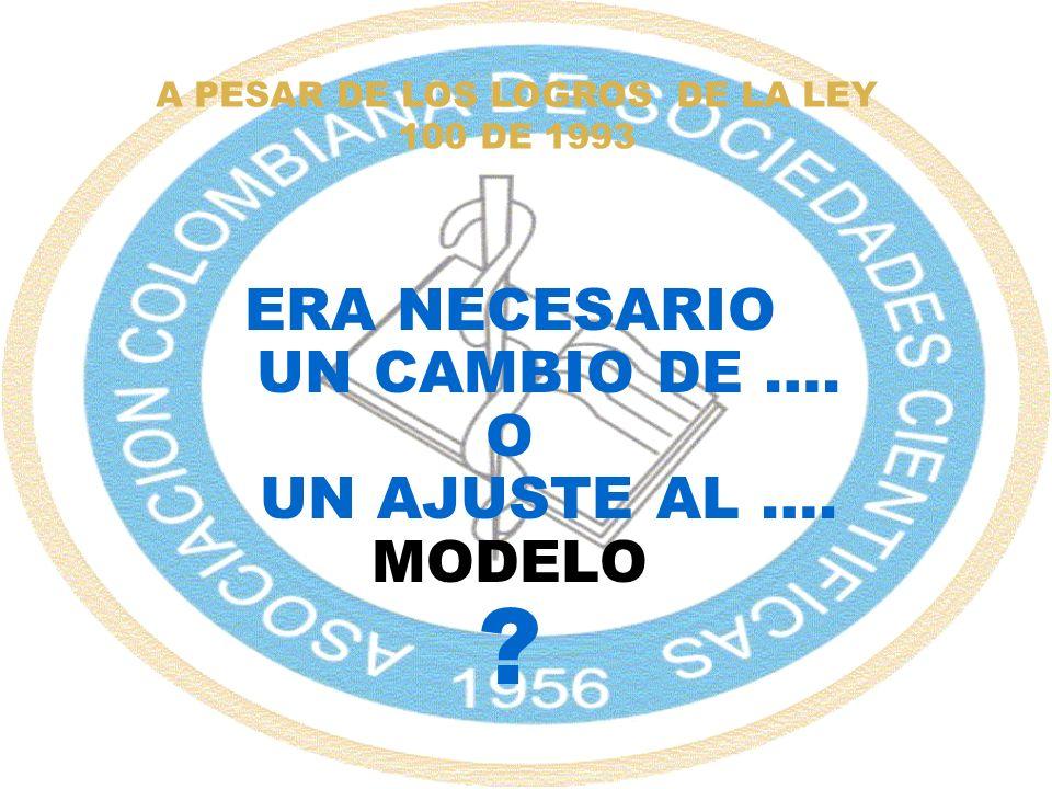 A PESAR DE LOS LOGROS DE LA LEY 100 DE 1993