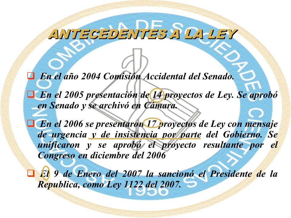 ANTECEDENTES A LA LEY En el año 2004 Comisión Accidental del Senado.