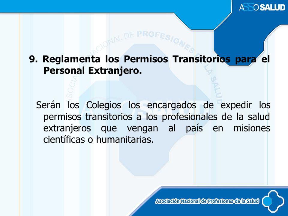 9. Reglamenta los Permisos Transitorios para el Personal Extranjero.