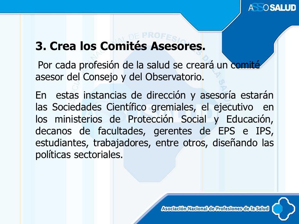 3. Crea los Comités Asesores.
