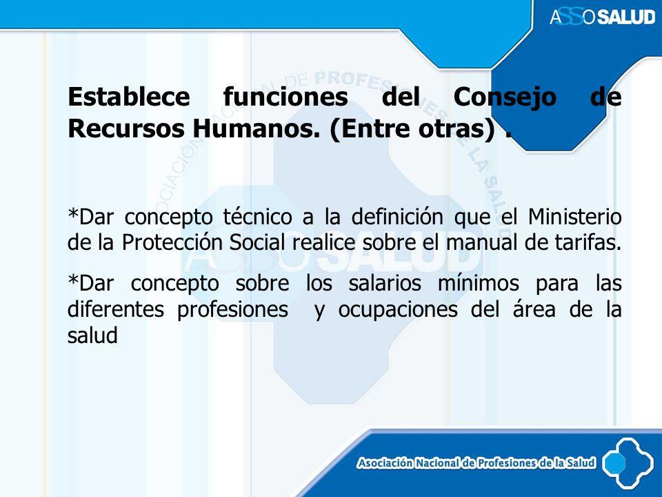 Establece funciones del Consejo de Recursos Humanos. (Entre otras) .