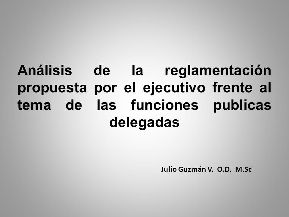 Análisis de la reglamentación propuesta por el ejecutivo frente al tema de las funciones publicas delegadas