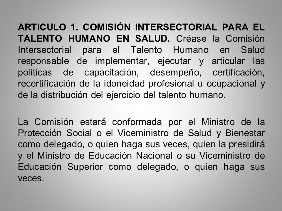 ARTICULO 1. COMISIÓN INTERSECTORIAL PARA EL TALENTO HUMANO EN SALUD